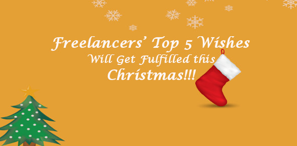 Freelancers Top 5 Wishes Will Get Fulfilled This Christmas