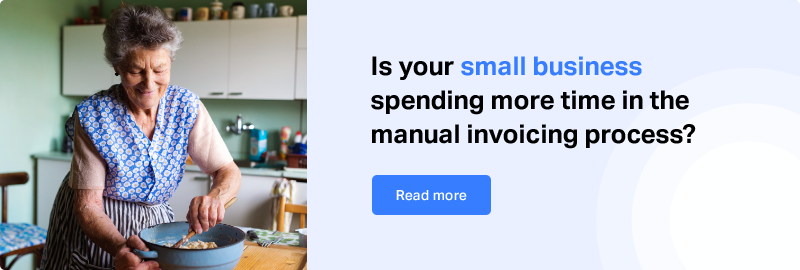 is your small business spending more time in manual invoicing